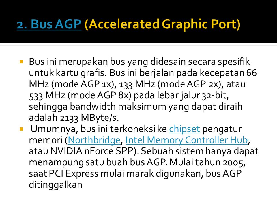 2. Bus AGP (Accelerated Graphic Port)