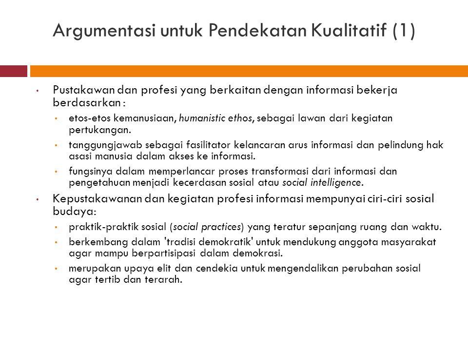 Argumentasi untuk Pendekatan Kualitatif (1)