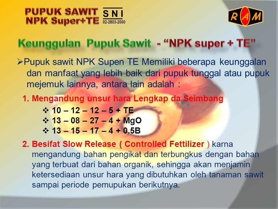 Keunggulan Pupuk Sawit - NPK super + TE