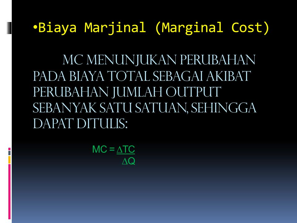 Biaya Marjinal (Marginal Cost)