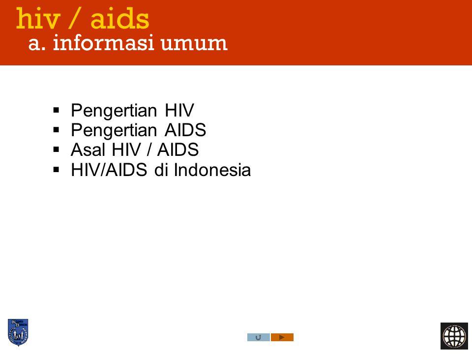 hiv / aids a. informasi umum