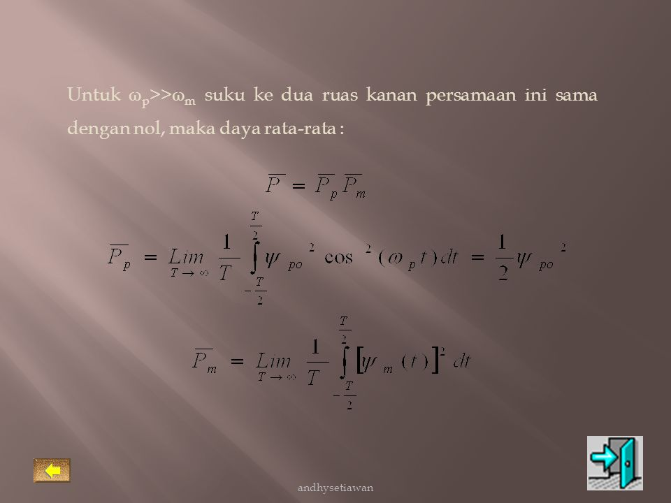 Untuk ωp>>ωm suku ke dua ruas kanan persamaan ini sama dengan nol, maka daya rata-rata :