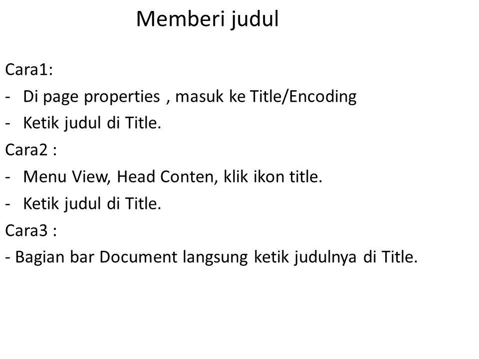 Memberi judul Cara1: Di page properties , masuk ke Title/Encoding