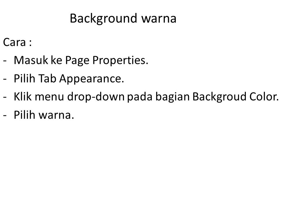 Background warna Cara : Masuk ke Page Properties.