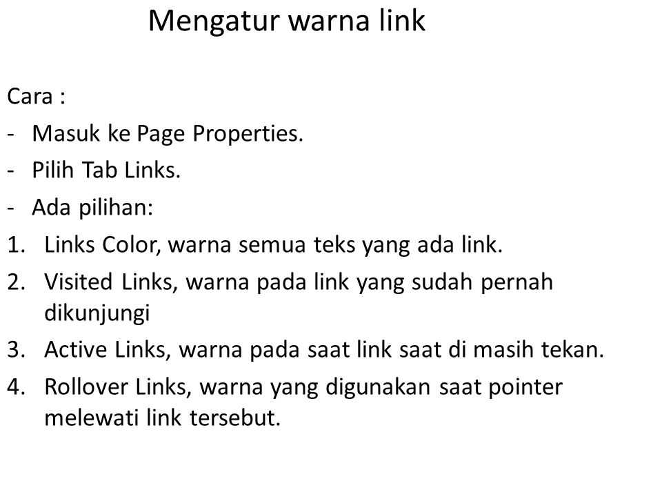 Mengatur warna link Cara : Masuk ke Page Properties. Pilih Tab Links.