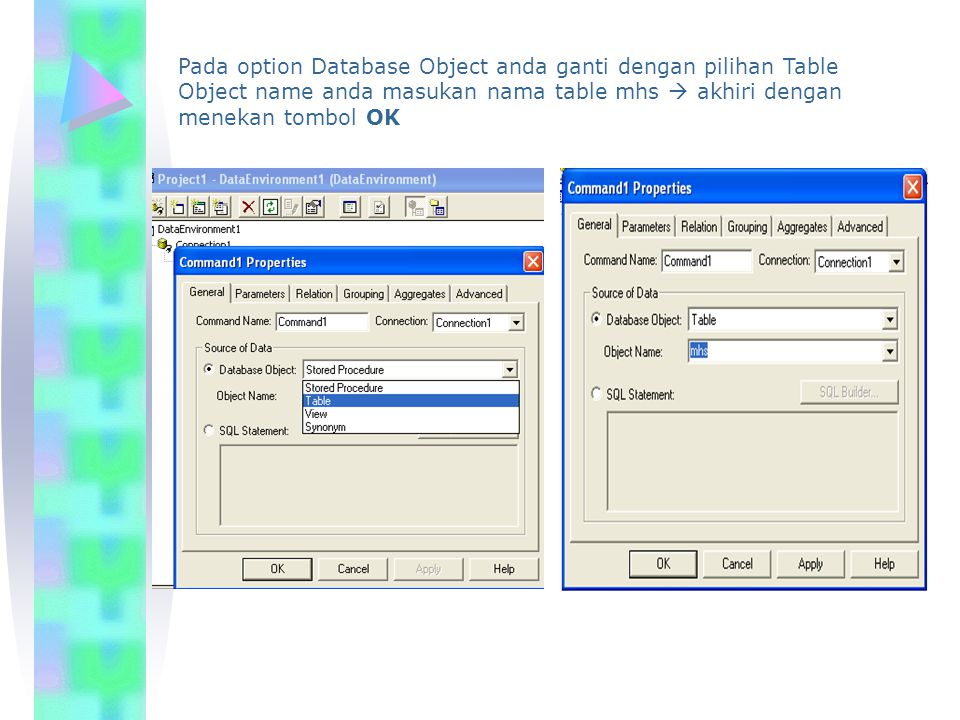 Pada option Database Object anda ganti dengan pilihan Table