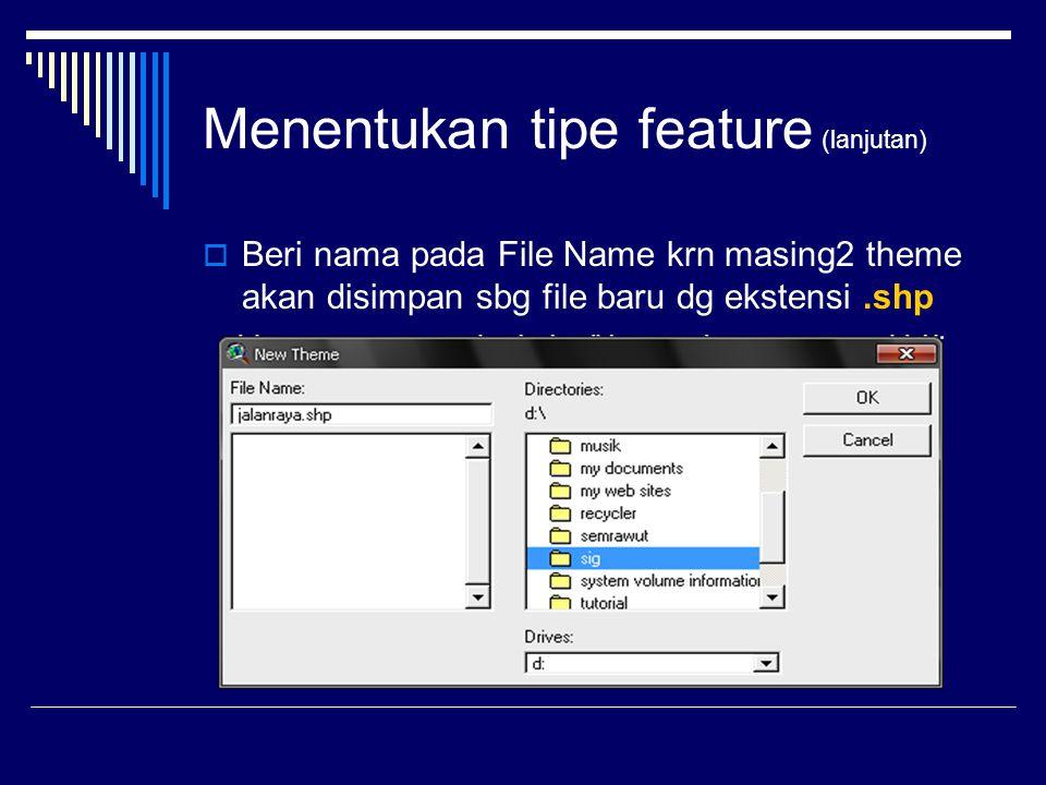 Menentukan tipe feature (lanjutan)