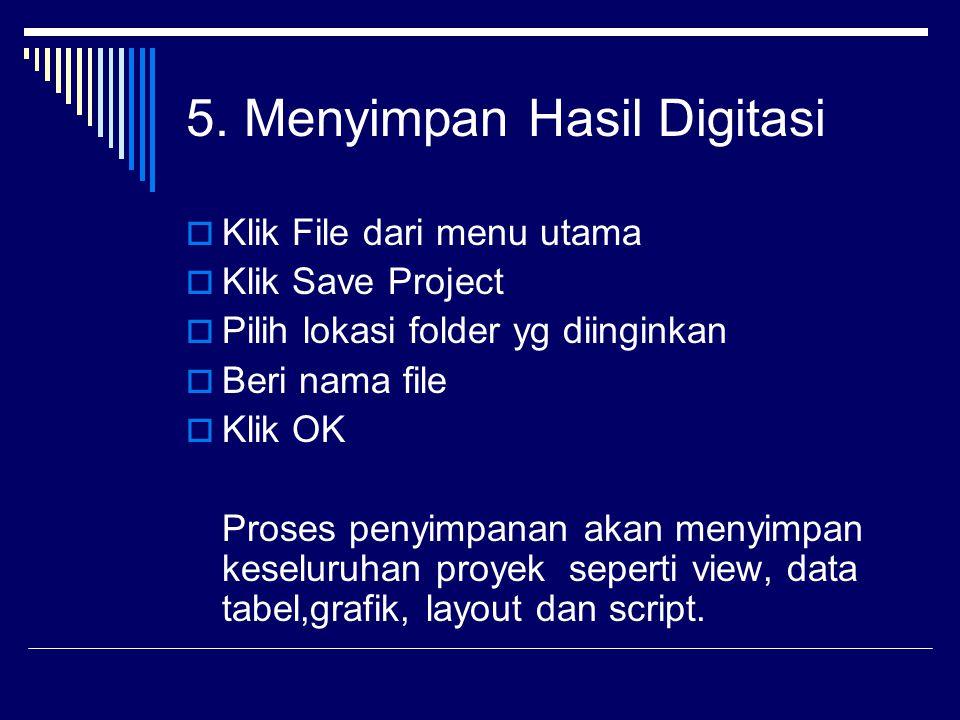 5. Menyimpan Hasil Digitasi
