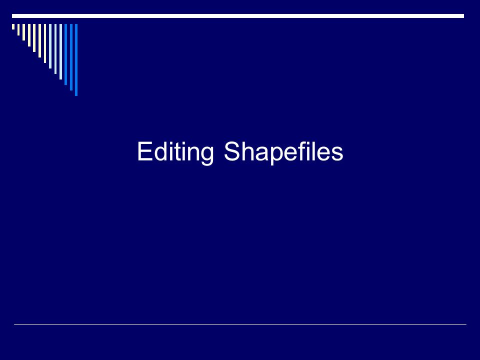 Editing Shapefiles