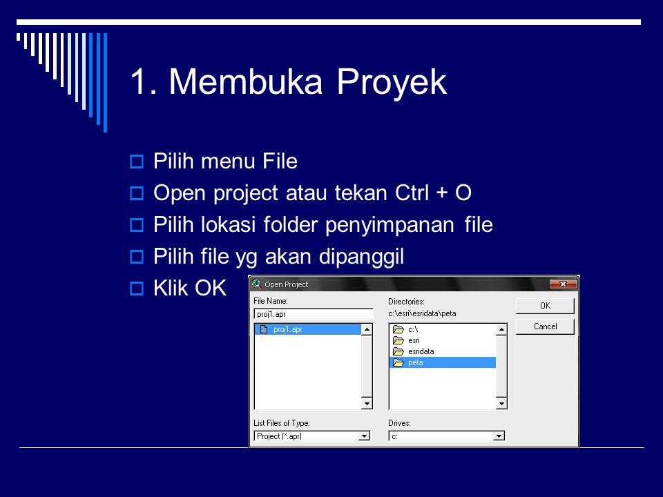 1. Membuka Proyek Pilih menu File Open project atau tekan Ctrl + O