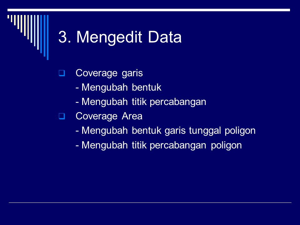 3. Mengedit Data Coverage garis - Mengubah bentuk