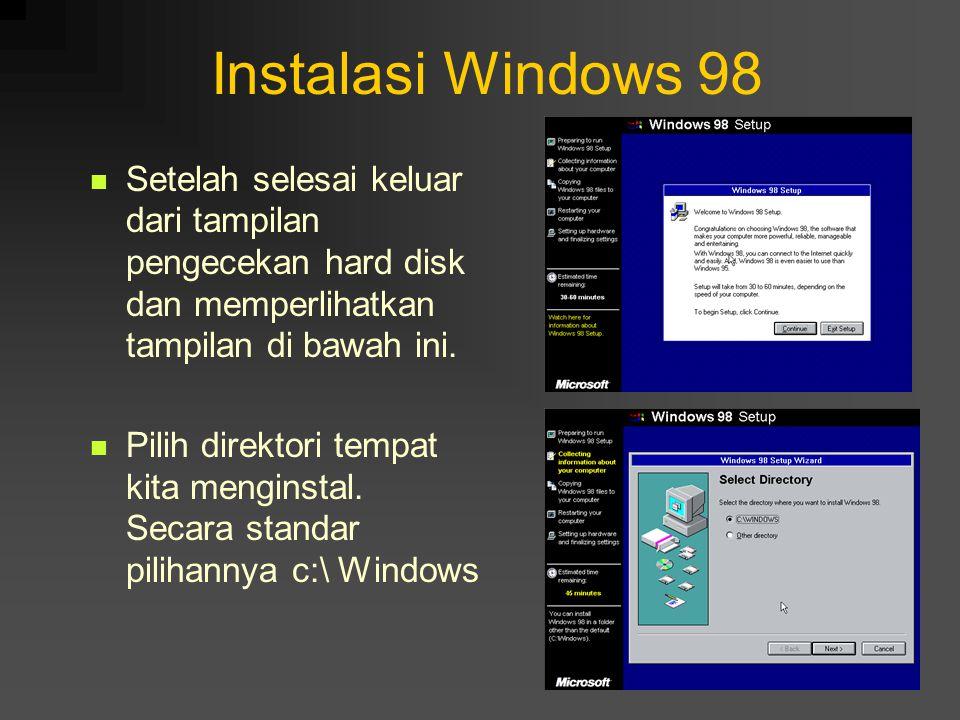 Instalasi Windows 98 Setelah selesai keluar dari tampilan pengecekan hard disk dan memperlihatkan tampilan di bawah ini.