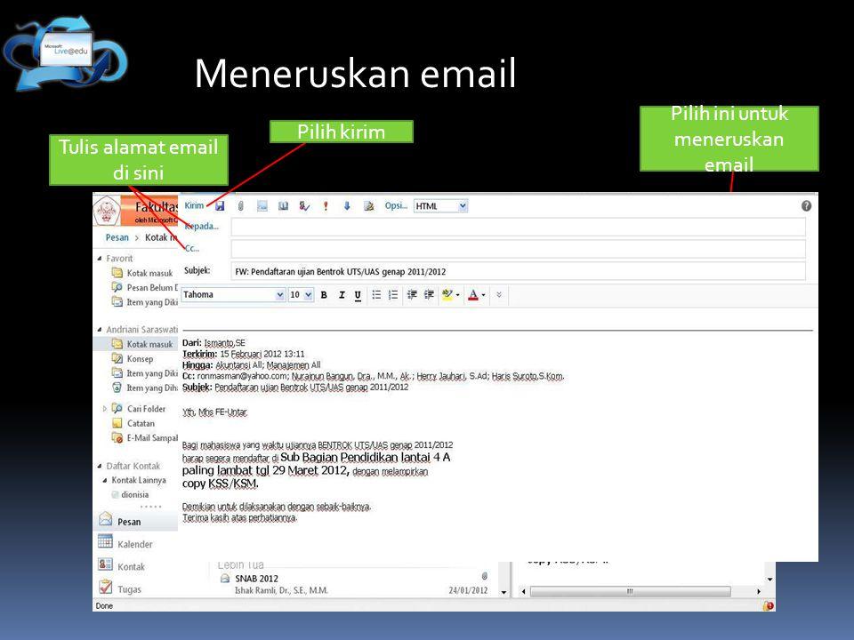 Meneruskan email Pilih ini untuk meneruskan email Pilih kirim