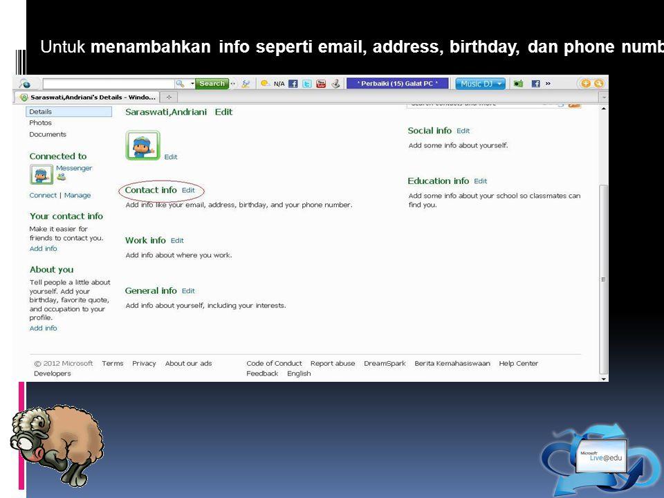 Untuk menambahkan info seperti email, address, birthday, dan phone number maka pilih 'contact info'