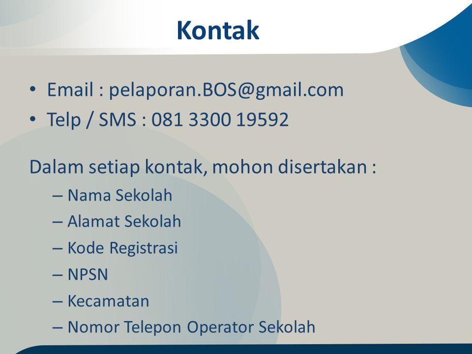 Kontak Email : pelaporan.BOS@gmail.com Telp / SMS : 081 3300 19592