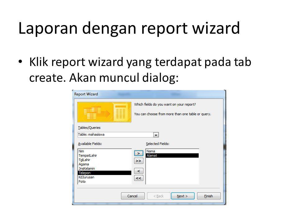 Laporan dengan report wizard