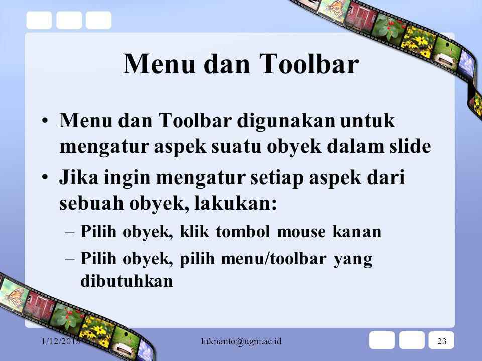 Menu dan Toolbar Menu dan Toolbar digunakan untuk mengatur aspek suatu obyek dalam slide.