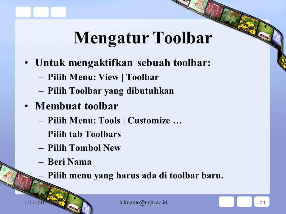 Mengatur Toolbar Untuk mengaktifkan sebuah toolbar: Membuat toolbar