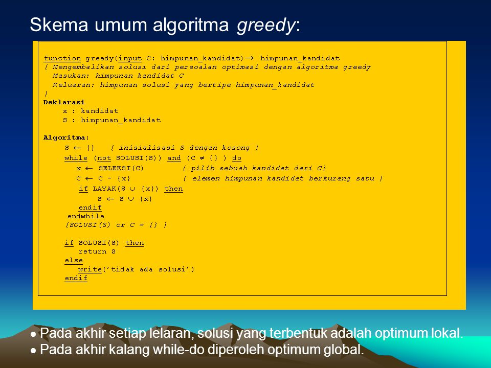 Skema umum algoritma greedy: