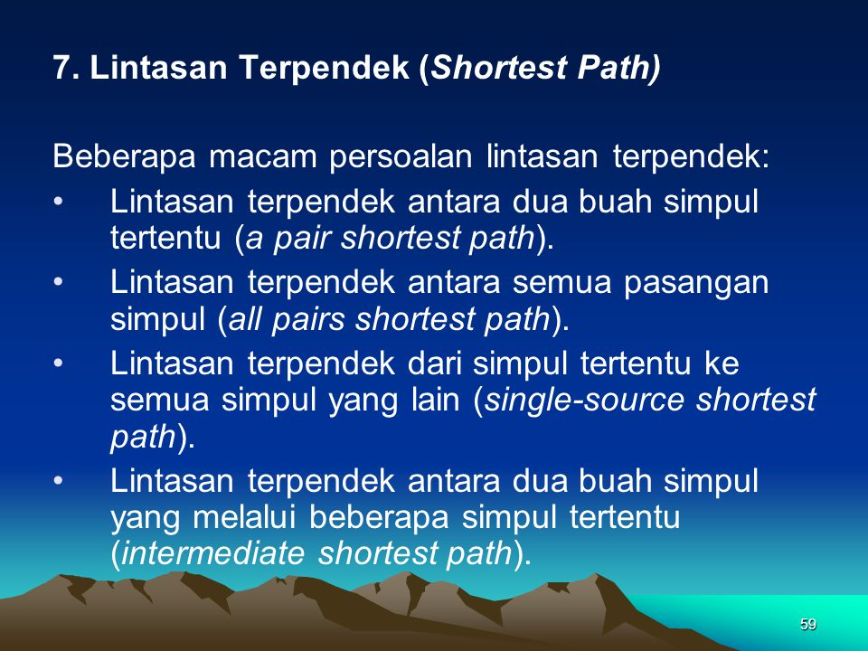 7. Lintasan Terpendek (Shortest Path)