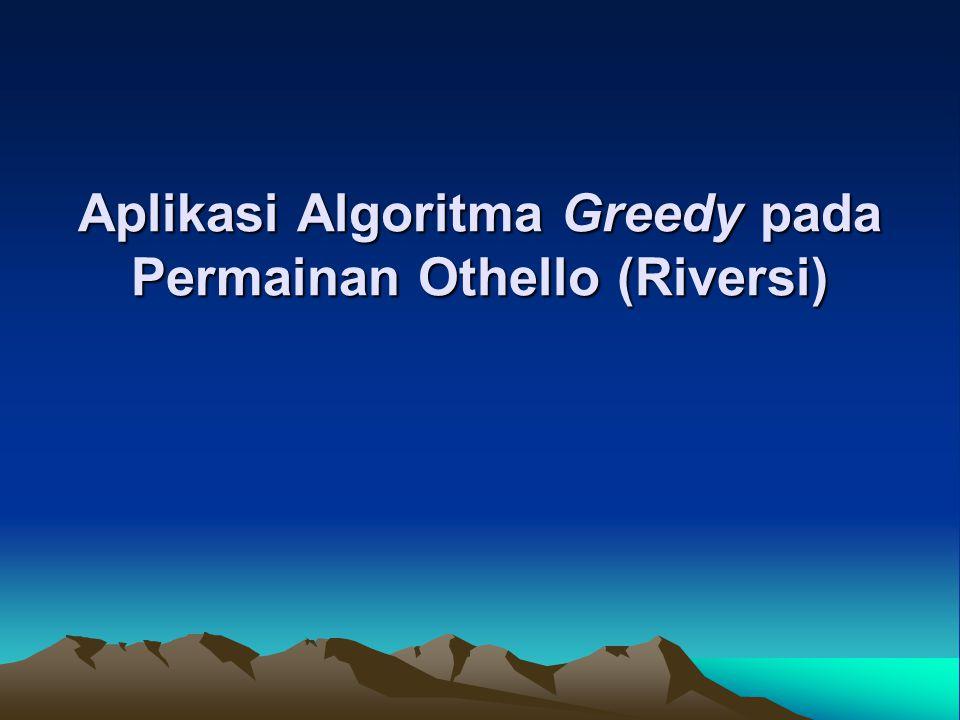 Aplikasi Algoritma Greedy pada Permainan Othello (Riversi)