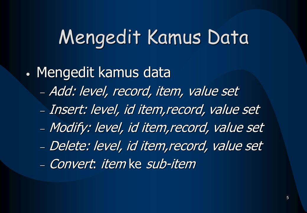 Mengedit Kamus Data Mengedit kamus data