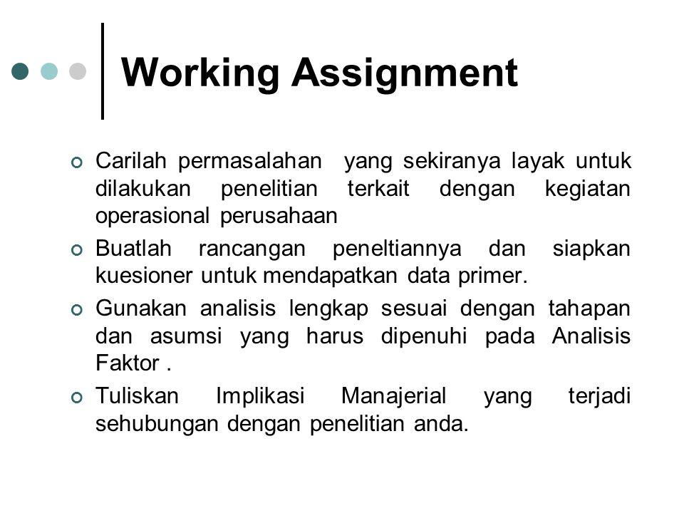 Working Assignment Carilah permasalahan yang sekiranya layak untuk dilakukan penelitian terkait dengan kegiatan operasional perusahaan.