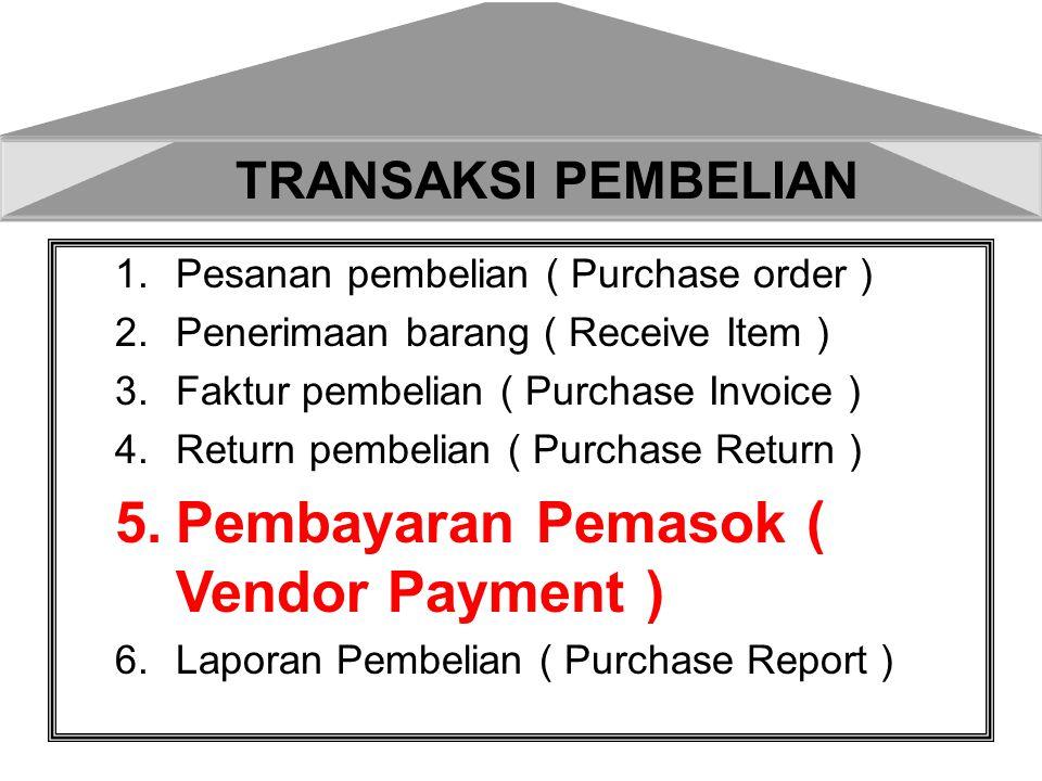 Pembayaran Pemasok ( Vendor Payment )