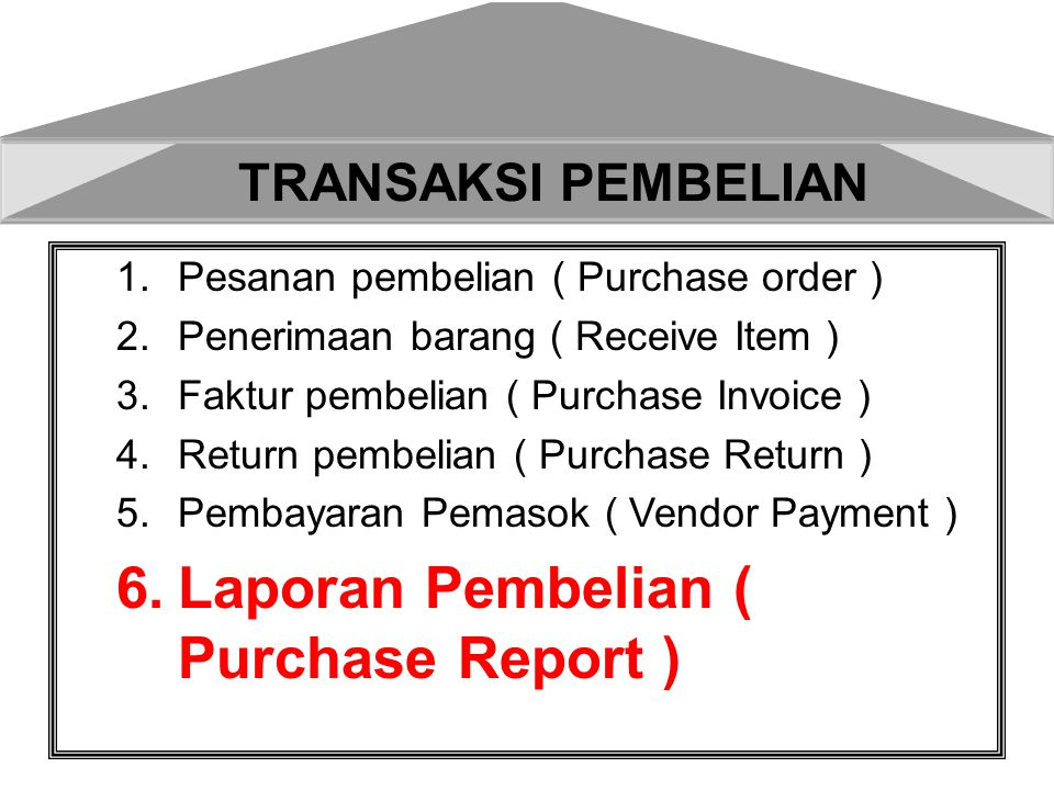 Laporan Pembelian ( Purchase Report )