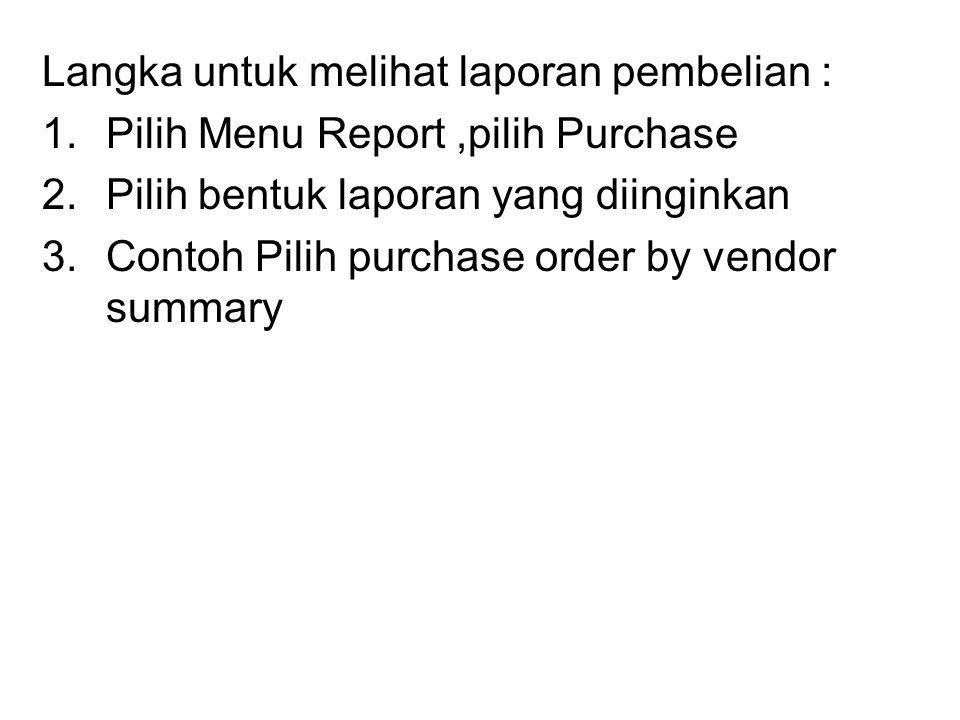 Langka untuk melihat laporan pembelian :