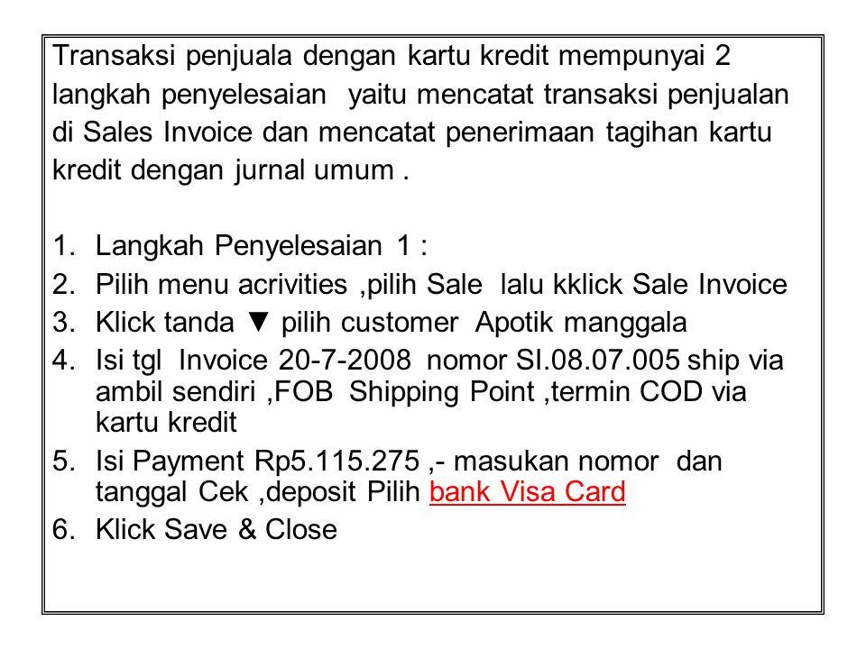 Transaksi penjuala dengan kartu kredit mempunyai 2