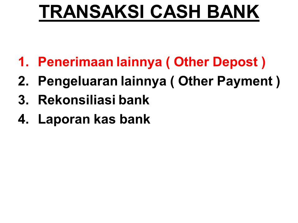 TRANSAKSI CASH BANK Penerimaan lainnya ( Other Depost )