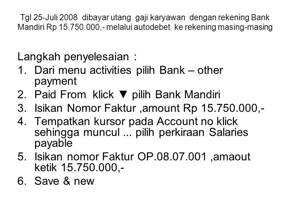 Langkah penyelesaian : Dari menu activities pilih Bank – other payment
