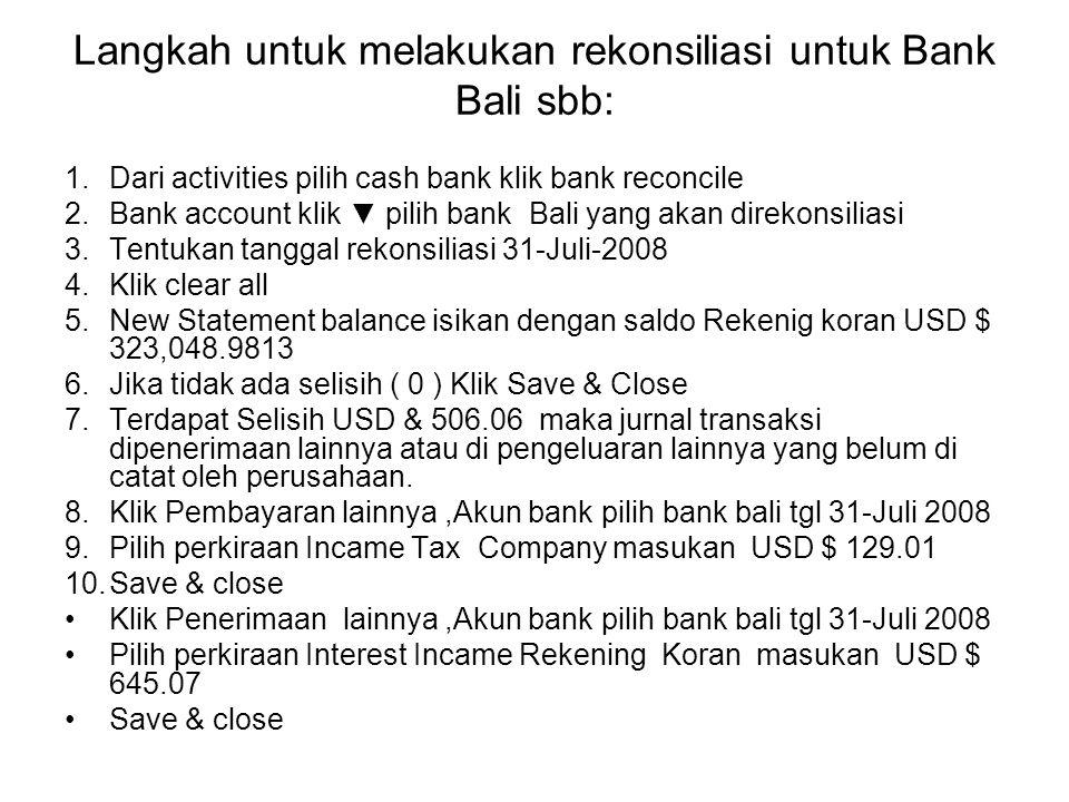 Langkah untuk melakukan rekonsiliasi untuk Bank Bali sbb: