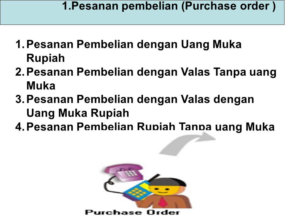 1.Pesanan pembelian (Purchase order )