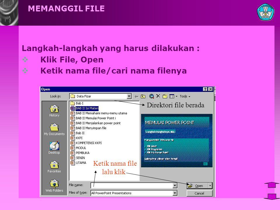 Langkah-langkah yang harus dilakukan : Klik File, Open