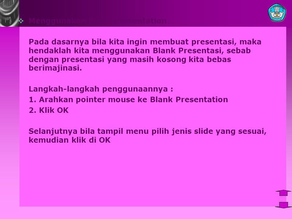 Menggunakan Blank Presentation
