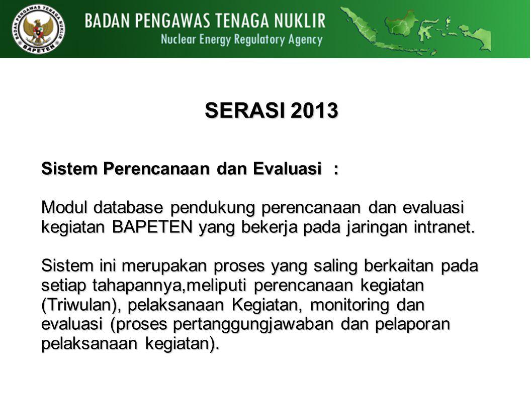 SERASI 2013 Sistem Perencanaan dan Evaluasi :