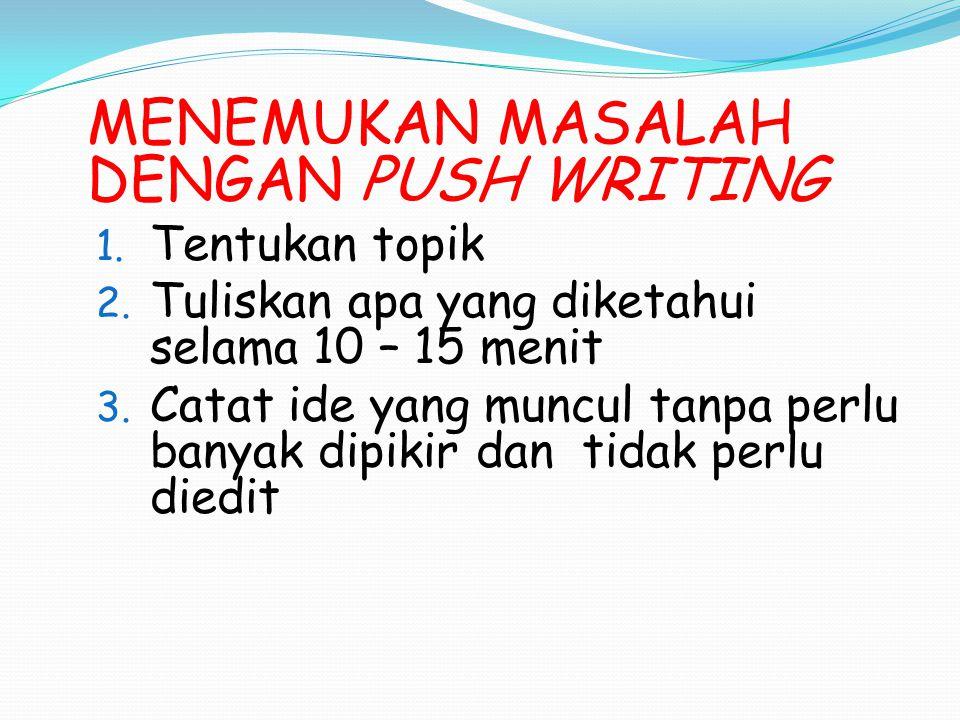 MENEMUKAN MASALAH DENGAN PUSH WRITING