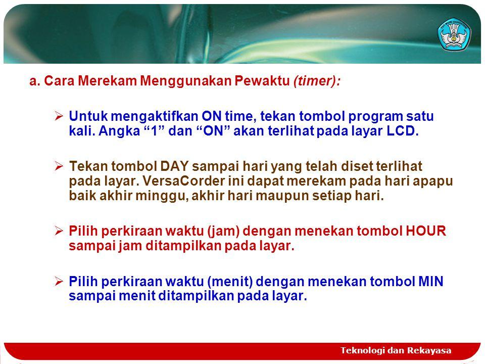 a. Cara Merekam Menggunakan Pewaktu (timer):