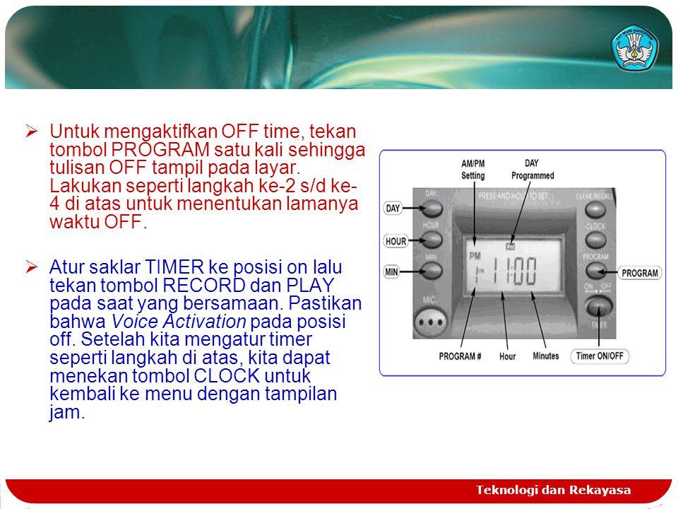 Untuk mengaktifkan OFF time, tekan tombol PROGRAM satu kali sehingga tulisan OFF tampil pada layar. Lakukan seperti langkah ke-2 s/d ke-4 di atas untuk menentukan lamanya waktu OFF.