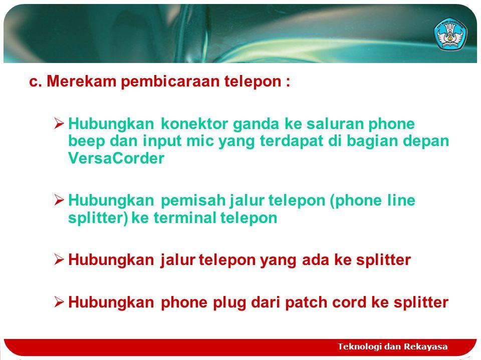 c. Merekam pembicaraan telepon :