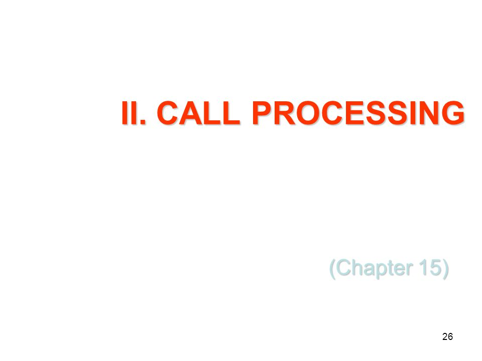 II. CALL PROCESSING Catatan : (Chapter 15)