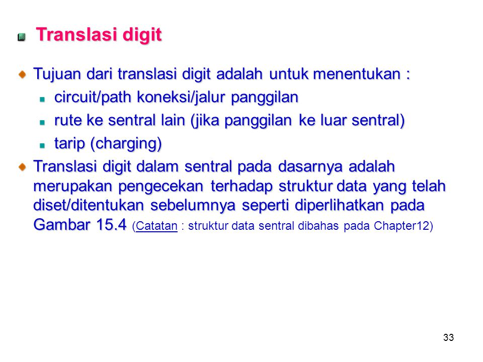 Translasi digit Tujuan dari translasi digit adalah untuk menentukan :