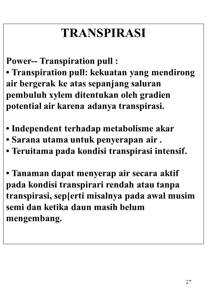 TRANSPIRASI Power-- Transpiration pull :