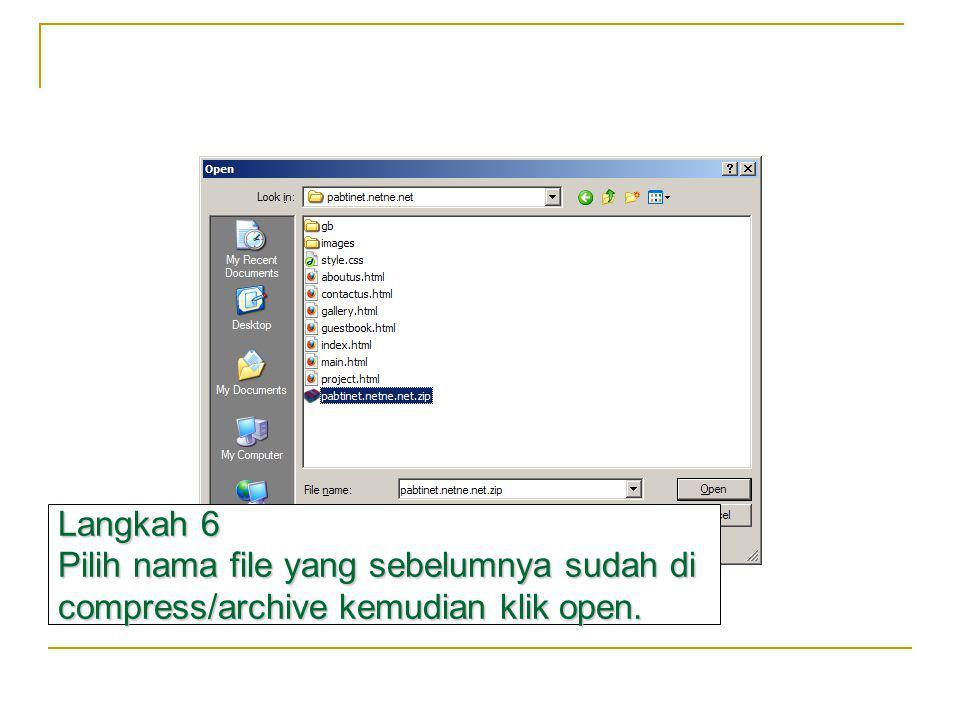 Langkah 6 Pilih nama file yang sebelumnya sudah di compress/archive kemudian klik open.