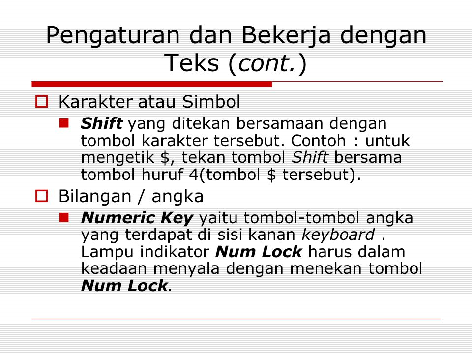 Pengaturan dan Bekerja dengan Teks (cont.)