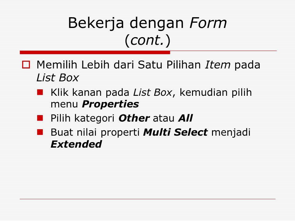 Bekerja dengan Form (cont.)