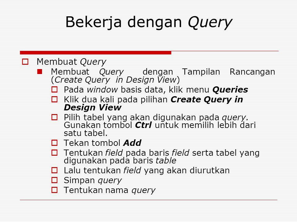 Bekerja dengan Query Membuat Query