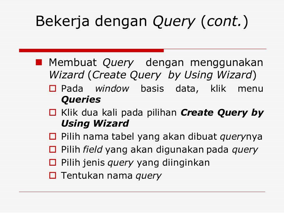 Bekerja dengan Query (cont.)